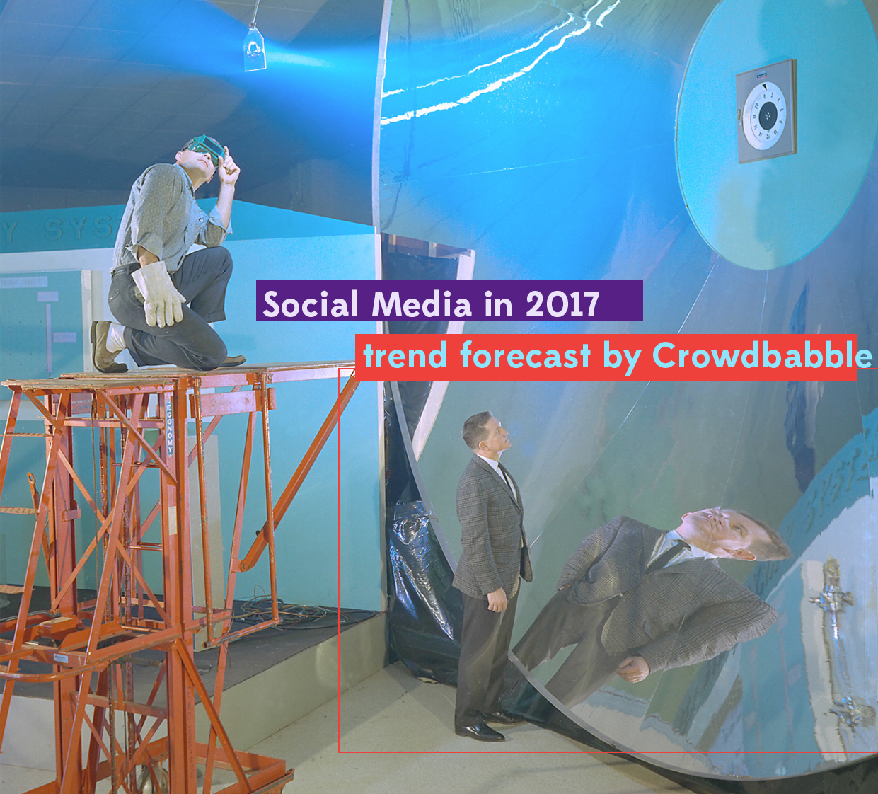 social media marketing guide for 2017 trend forecast by crowdbabble, text over image from NASA of a large metal cone being tested with light reflected off it