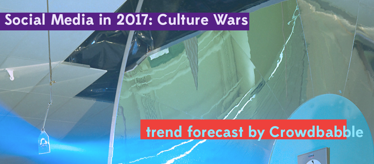 Social media in 2017 culture wars by Crowdbabble